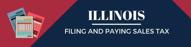 Filing and Paying Sales Tax in Illinois