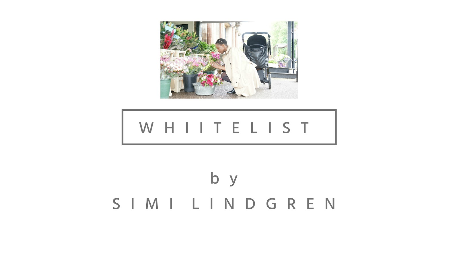 WHIITELIST by SIMI LINDGREN BLOG