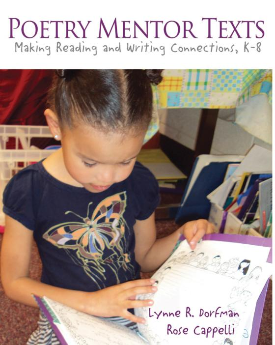 Poetry Mentor Texts: Making Reading and Writing Connections, K-8 by Lynne R. Dorfman and Rose Cappelli