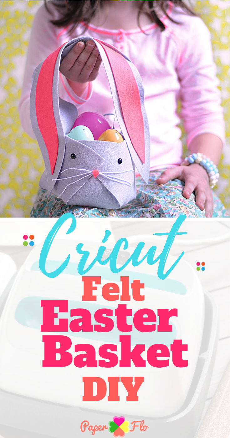 Cricut felt Easter Basket DIY tutorial