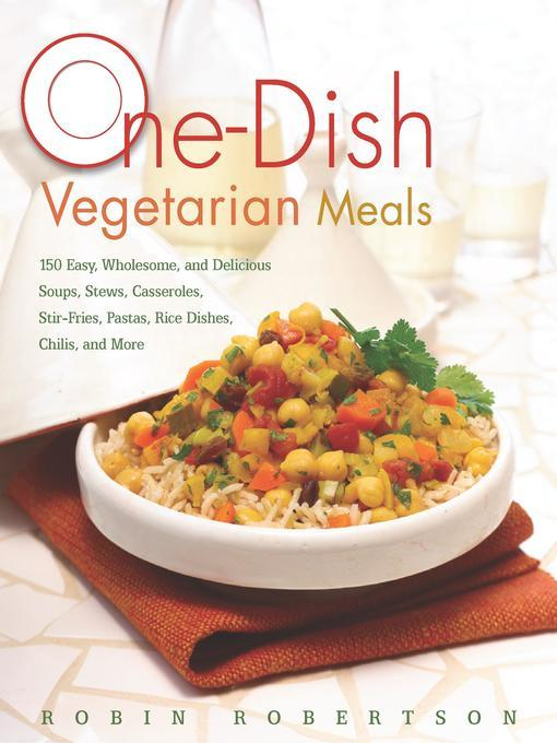 Title details for One-Dish Vegetarian Meals by Robin Robertson - Available