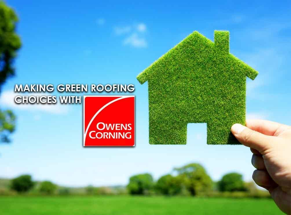 Making Green Roofing Choices with Owens Corning®