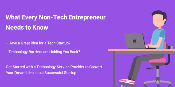 How a Technology Partner helps Non-tech Entrepreneurs cross Technology Barriers to Build a Successful Tech Startup
