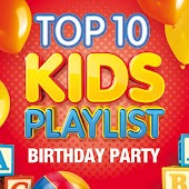Top 10 Kids Playlist - Birthday Party