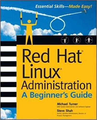 Red Hat Linux Administration: A Beginner's Guide (Beginner's Guide) 1st Edition by Michael Turner and Steve Shah