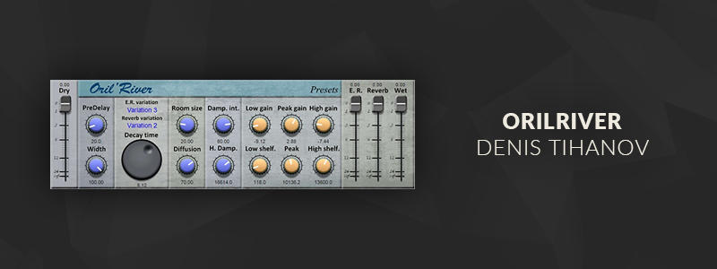 OrilRiver by Denis Tihanov (VST Plugin)
