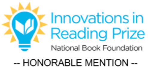 Logo with an open book inside a glowing light bulb; text: Innovations in Reading Prize, National Book Foundation: Honorable Mention