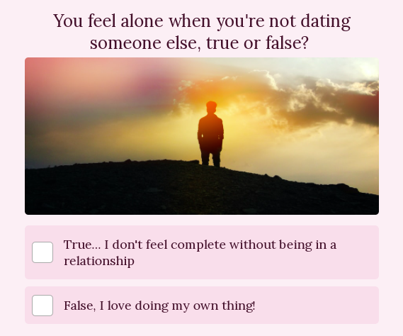 quiz question about whether you feel alone when you're not dating someone