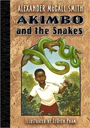 Akimbo and the Snakes: McCall Smith, Alexander, Pham, LeUyen ...
