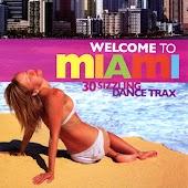 Welcome to Miami : 30 Sizzling Dance Trax