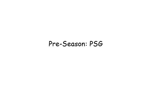 Pre-Season: Paris Saint-Germain