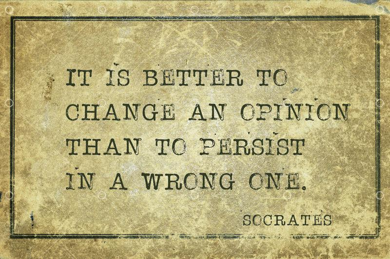 It is better to change an opinion than to persist in a wrong one - ancient  Greek philosopher Socrates quote printed on grunge vintage cardboard Image  - Stock by Pixlr