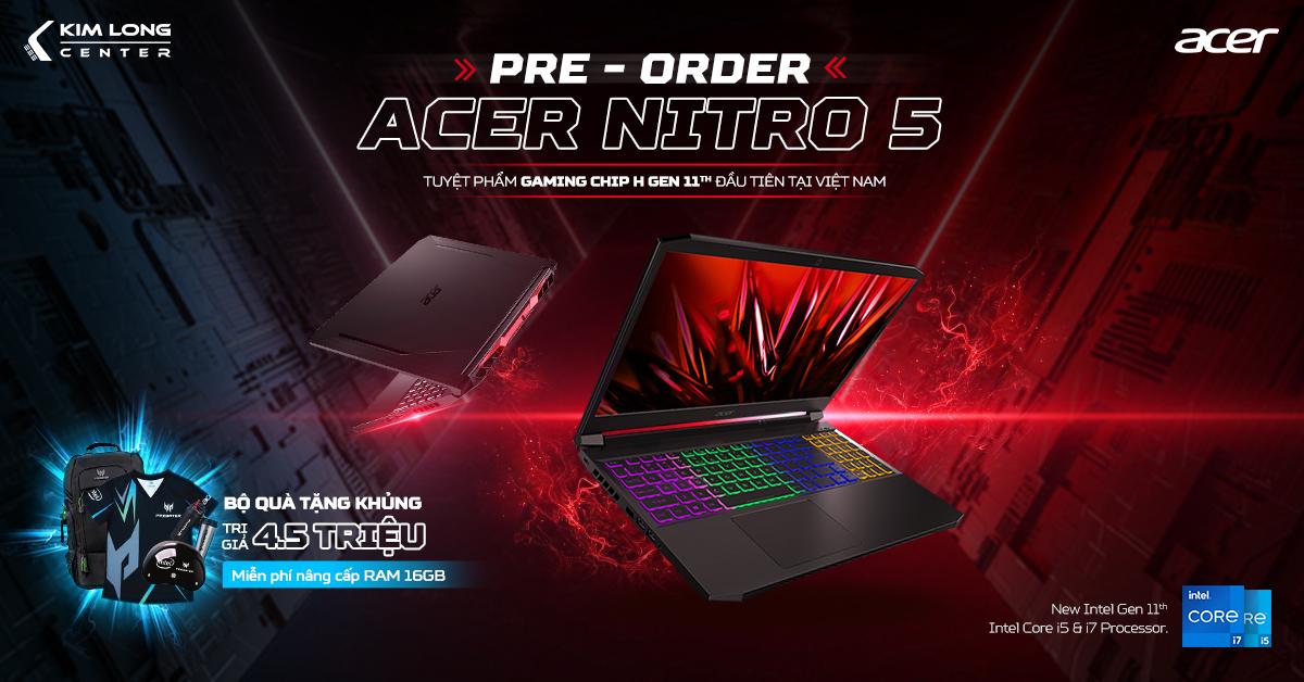 Rước Ngay Siêu Phẩm Với Chương Trình Pre-Order Acer Nitro 5 Phiên Bản Chip H Gen 11th