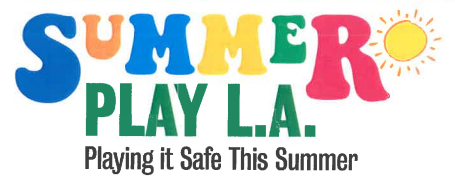 Summer Play LA Playing it Safe This Summer