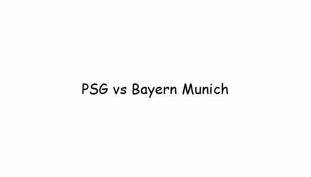 PSG vs Bayern