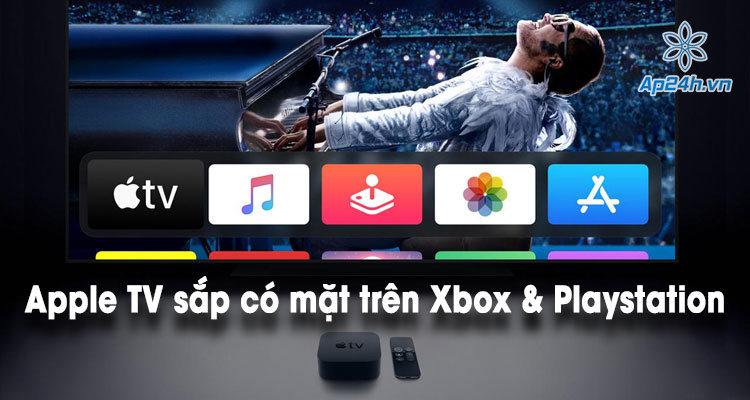 Xbox và Playstation sẽ tích hợp ứng dụng Apple TV
