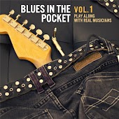 Blues in the Pocket, Vol.1 (Play Along With Real Musicians)