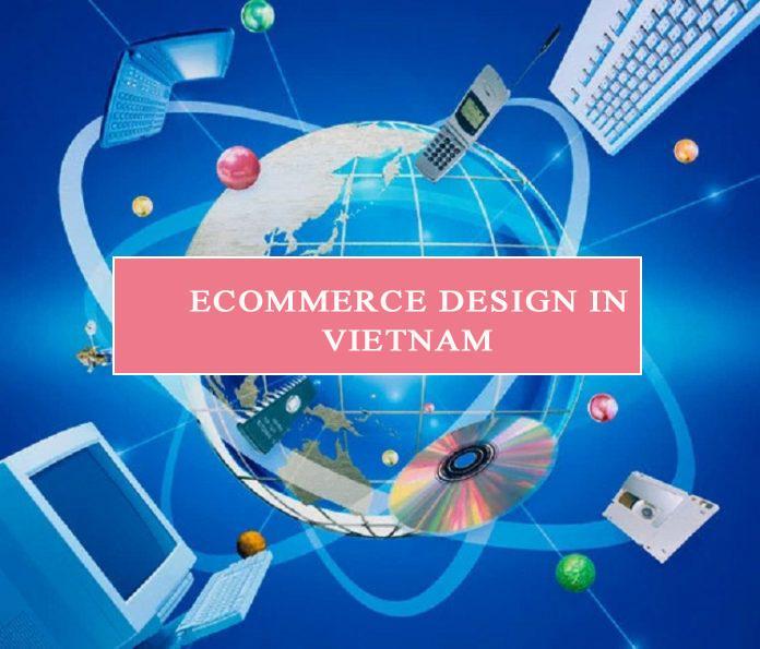 Ecommerce design in Vietnam phát triển mạnh mẽ trong năm gần đây