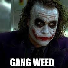 gang weed joker.jpg