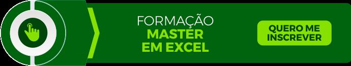 Clique e tenha acesso ao curso Master em Excel!