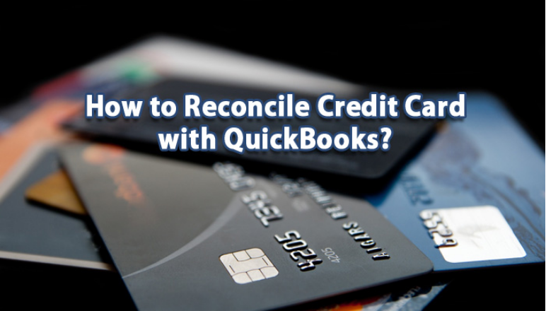 5 Steps of How to Reconcile Credit Cards in QuickBooks