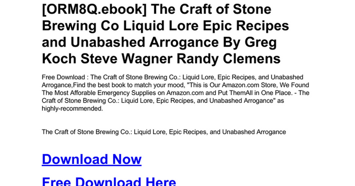 The Craft Of Stone Brewing Co Liquid Lore Epic Recipes And Unabashed