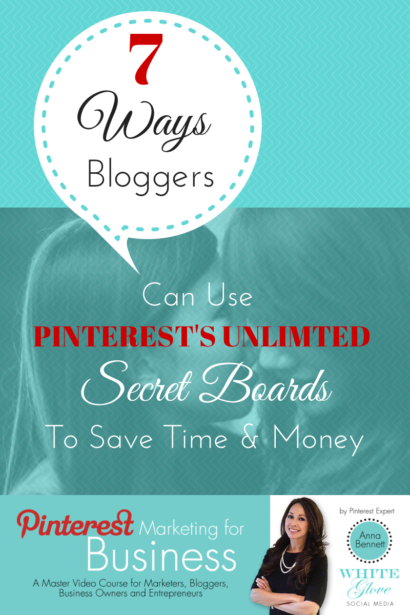 Pinterest consultant pinterest expert 7 ways bloggers can use Pinterest's unlimited secret boards to save time and money.png