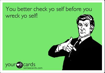 Check Yo Self by Ice Cube