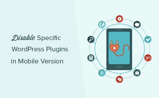 Vô hiệu hóa các plugin WordPress cụ thể trong thiết bị di động