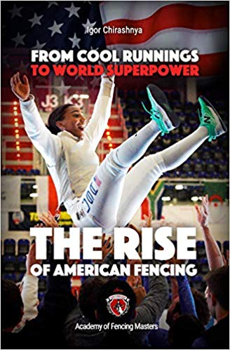 From Cool Runnings to World Superpower: The Rise of American Fencing book