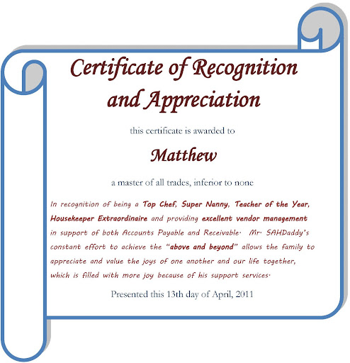 Recognition appreciation validation real everything endeavor to be the best stay at home parent there ever was i present this certificate of recognition and appreciation on behalf of the entire family yelopaper Choice Image