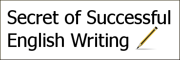 Secret of Successful English Writing - Write as You Speak!