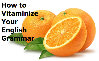 How to Vitaminize Your English Grammar and Boost Your Communication Skills