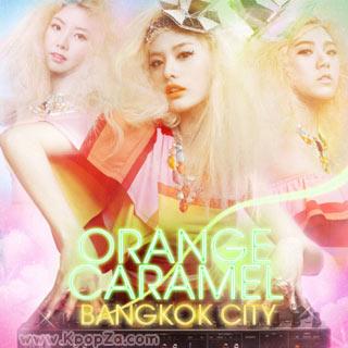 """เตรียมพบกับ """"Bangkok City"""" อัลบั้มใหม่ของสาวๆ Orange Caramel !!!"""