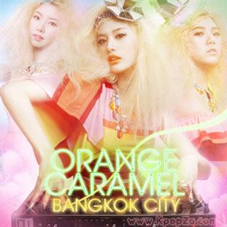 'Bangkok City' มิวสิควีดีโอตัวใหม่จาก Orange Caramel เผยออกมาแล้ว