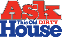 ASK This Old Dirty House
