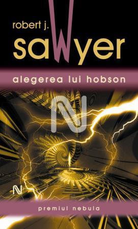 Robert J. Sawyer - Alegerea lui Hobson editura Nemira