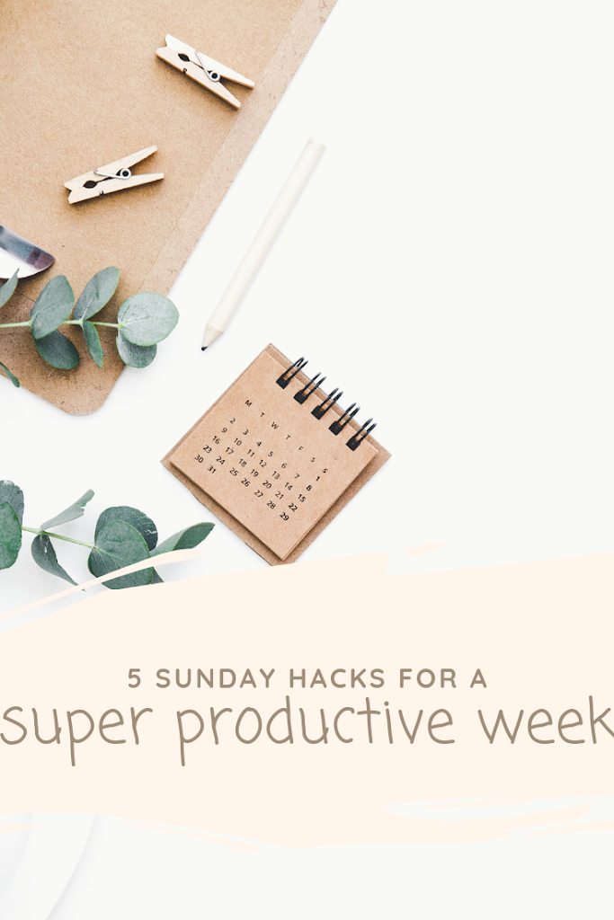 Five Sunday Hacks for a More Productive Week