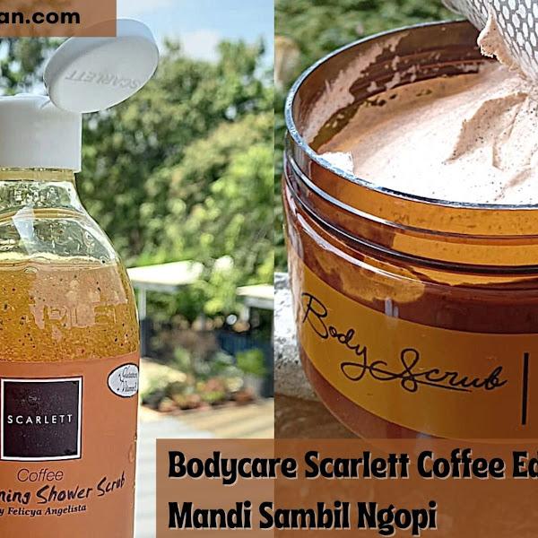 Bodycare Scarlett Coffee Edition Mandi Sambil Ngopi
