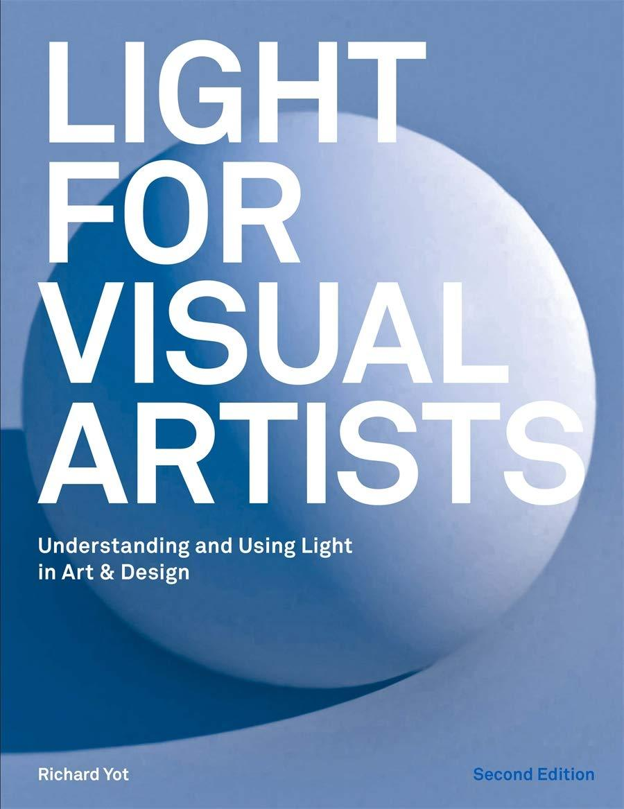 Light for Visual Artists Second Edition: Understanding and Using ...