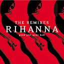 Rihanna-Good Girl Gone Bad The Remixes