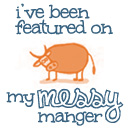 I've Been Featured on My Messy Manger