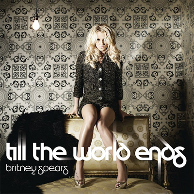 britney spears till the world ends album. quot;Till the world endsquot; is the
