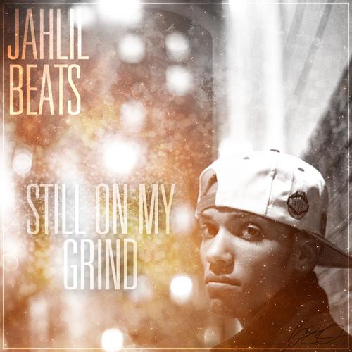 Jahlil_Beats_Still_On_My_Grind_2011-front-large%5B1%5D.jpg