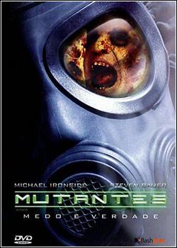filmes Download   Mutantes   Medo e Verdade   DVDRip x264   Dublado