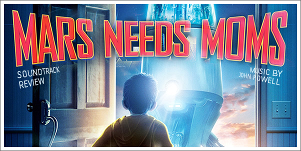 Mars Needs Moms (Soundtrack) by John Powell - Reviewed