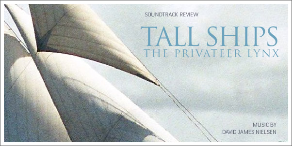 Tall Ships:  Privateer Lynx (Soundtrack) by David James Nielsen - Reviewed