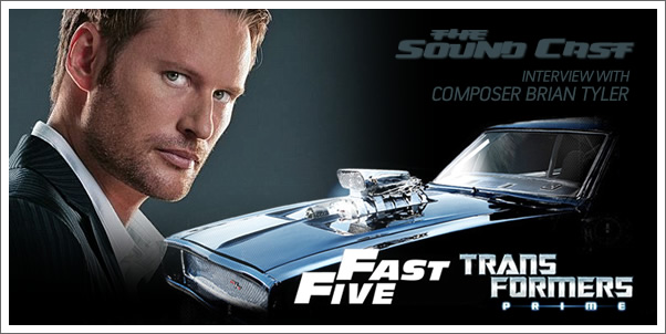 SoundCast Interview: Brian Tyler (Fast Five, Transformers Prime)