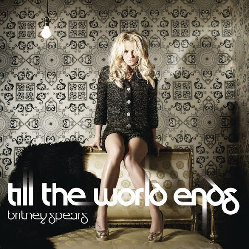 britney spears till the world ends artwork. Britney Spears - Till the