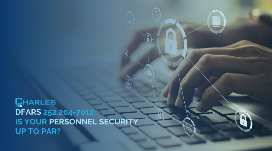 DFARS Clause 252.204-7012: Is Your Personnel Security Up to Par?